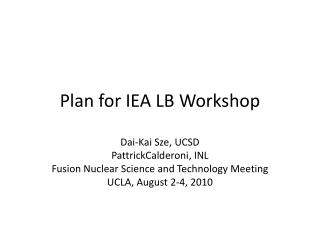 Plan for IEA LB Workshop