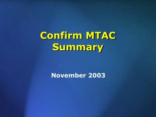 Confirm MTAC Summary