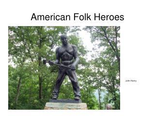 American Folk Heroes