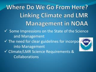 Where Do We Go From Here? Linking Climate and LMR Management in NOAA