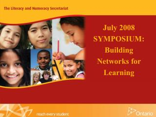 July 2008 SYMPOSIUM: Building Networks for Learning April 28 & 29, 2008