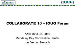 COLLABORATE 10 – IOUG Forum