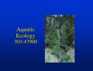 Aquatic Ecology 303-47900