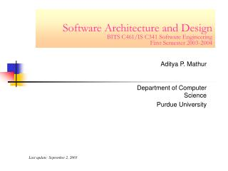 Software Architecture and Design BITS C461/IS C341 Software Engineering First Semester 2003-2004