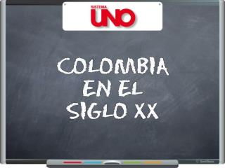 � COMO FUE EL COMIENZO DEL SIGLO XX EN COLOMBIA?
