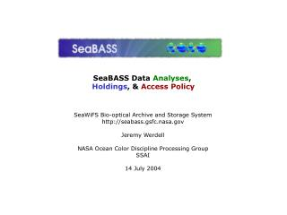 SeaBASS Data  Analyses ,  Holdings , &  Access Policy