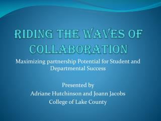 Riding The Waves of Collaboration