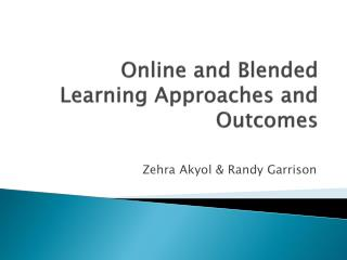 Online and Blended Learning Approaches and Outcomes