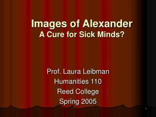 Images of Alexander A Cure for Sick Minds?