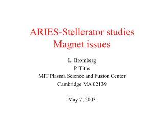 ARIES-Stellerator studies Magnet issues