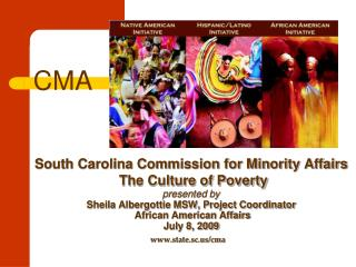 South Carolina Commission for Minority Affairs          The Culture of Poverty  presented by Sheila Albergottie MSW,