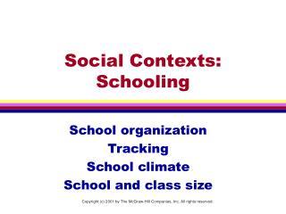 Social Contexts: Schooling