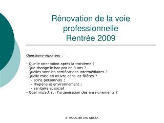 R�novation de la voie professionnelle Rentr�e 2009