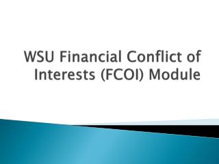 WSU Financial Conflict of Interests (FCOI) Module