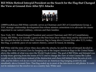 Bill White Retired Intrepid President on the Search for the