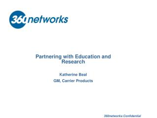 Partnering with Education and Research Katherine Beal GM, Carrier Products