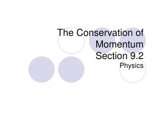 The Conservation of Momentum Section 9.2