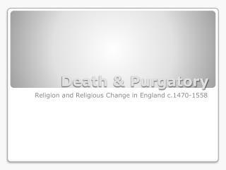 Death & Purgatory