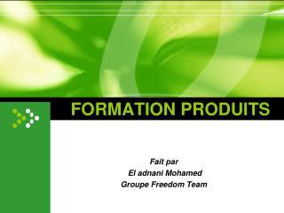 FORMATION PRODUITS