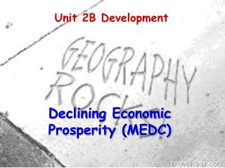 Declining Economic Prosperity (MEDC)