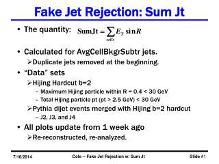 Fake Jet Rejection: Sum Jt