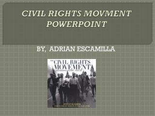 CIVIL RIGHTS MOVMENT POWERPOINT