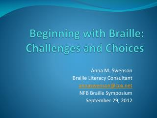 Beginning with Braille:  Challenges and Choices