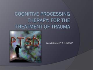Cognitive processing therapy: for the treatment of trauma