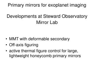 Primary mirrors for exoplanet imaging Developments at Steward Observatory Mirror Lab