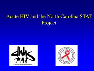 Acute HIV and the North Carolina STAT Project