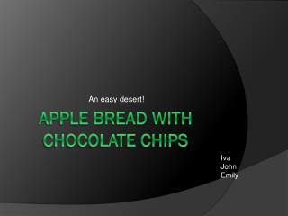 Apple Bread with Chocolate Chips