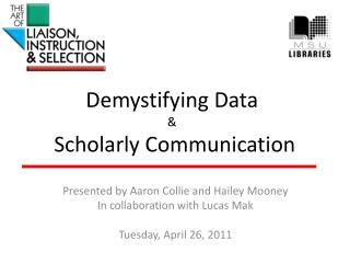 Demystifying Data  &  Scholarly Communication