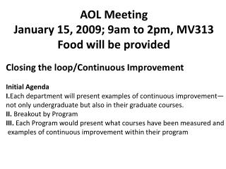 AOL Meeting January 15, 2009; 9am to 2pm, MV313 Food will be provided