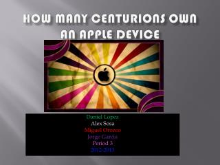 How Many Centurions Own an Apple Device