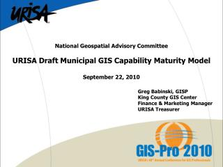 National Geospatial Advisory Committee URISA Draft Municipal GIS Capability Maturity Model