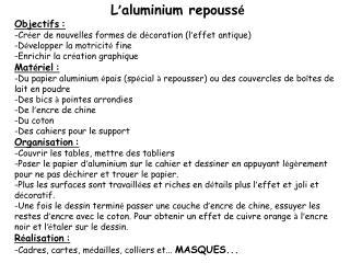 L ' aluminium repouss é Objectifs :