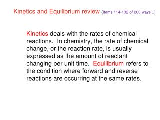 Kinetics and Equilibrium review  ( Items 114-132 of 200 ways ..)