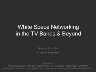White Space Networking   in the TV Bands & Beyond