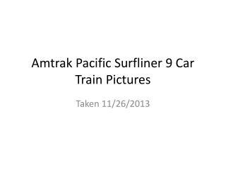 Amtrak Pacific Surfliner 9 Car Train Pictures