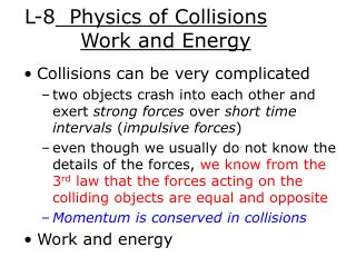 L-8   Physics of Collisions Work and Energy