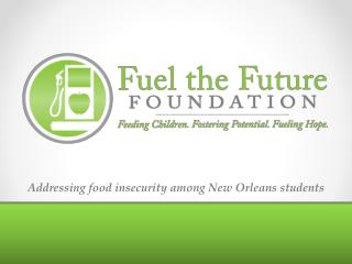 Addressing  food insecurity among New  Orleans  students