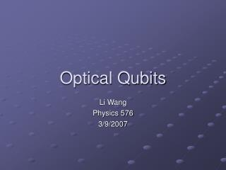 Optical Qubits