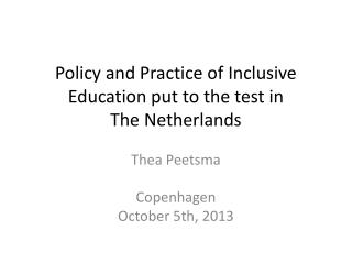 Policy and  Practice  of  Inclusive  Education put  to  the test in  The  N etherlands