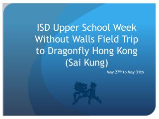 ISD Upper School Week Without Walls Field Trip to Dragonfly Hong Kong ( Sai  Kung)