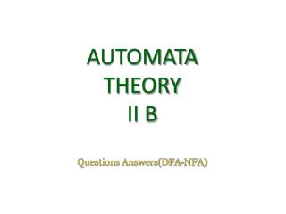 AUTOMATA THEORY II B Questions Answers(DFA-NFA)