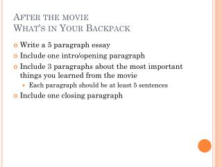 After the movie  What�s in Your Backpack