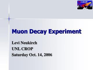 Muon Decay Experiment