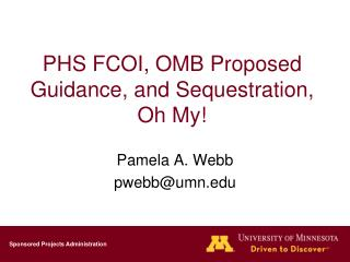 PHS FCOI, OMB Proposed Guidance, and Sequestration, Oh My!