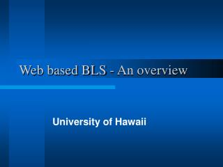 Web based BLS - An overview