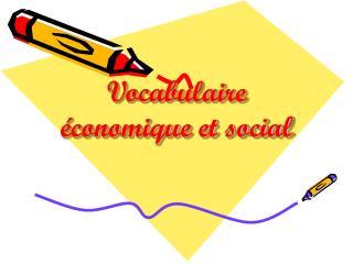 Vocabulaire �conomique et social